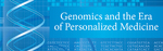 Genomics and the Era of Personalized Medicine Seminar Series Banner